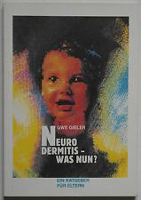 Neurodermitis - Was nun? / Uwe Gieler u. a.
