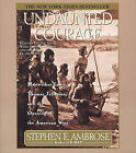 Undaunted Courage: Meriwether Lewis Thomas Jefferson and the Opening of the American West by Stephen E Ambrose (CD-Audio, 1996)