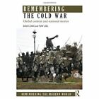 Remembering the Cold War: Global Contest and National Stories by David Lowe, Tony Joel (Paperback, 2013)