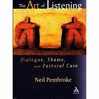 The Art of Listening: Dialogue, Shame and Pastoral Care by Neil Pembroke (Paperback, 2002)