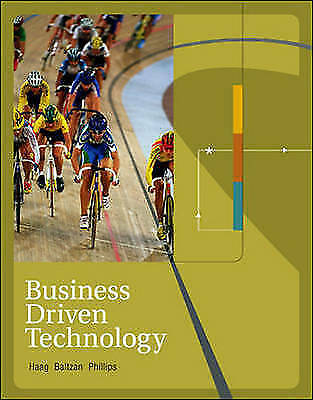 Business Driven Technology by Haag, Stephen, Baltzan, Paige, Phillips, Amy