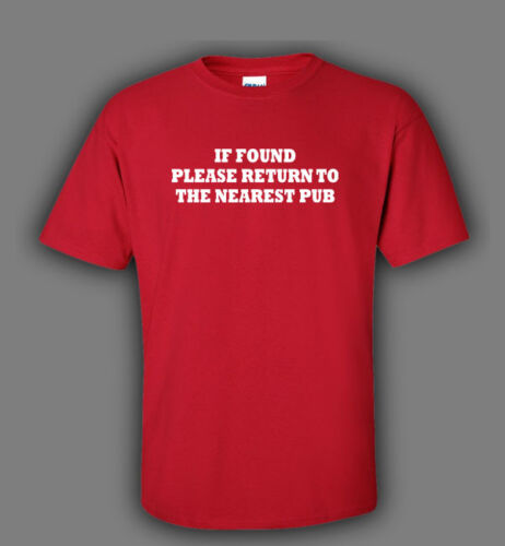 IF FOUND PLEASE RETURN TO THE NEAREST PUB Funny rude drinking BLACK T-shirt