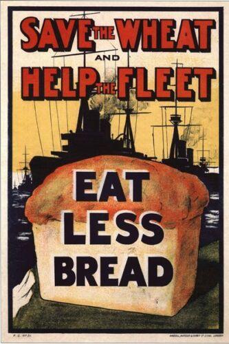Vintage World War 1 Eat Less Bread Poster A3//A2//A1 Print