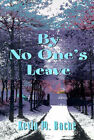 By No One's Leave by Kevin M Bache (Paperback / softback, 2000)