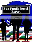 Be a Familysearch Expert: Research Guide by Kimberly a Savage, Holly T Hansen, James L Tanner (Paperback / softback, 2016)