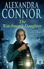 The Watchman's Daughter by Alexandra Connor (Hardback, 2007)