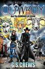 The Return of the Cowboy by G S Crews (Paperback / softback, 2009)