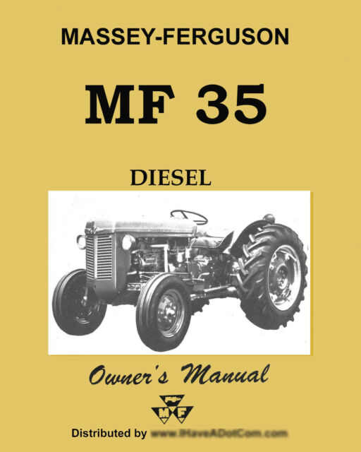 massey ferguson mf35 mf 35 diesel operators manual ebay rh ebay com Massey Ferguson 35 Parts Manual massey ferguson 35 perkins diesel manual