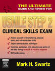The Ultimate Guide and Review for the USMLE Step 2 Clinical Skills Exam by Mark H. Swartz (Paperback, 2007)