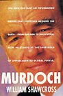Rupert Murdoch: Ringmaster of the Information Circus by William Shawcross (Paperback, 1993)