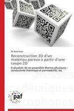 Reconstruction 3D d'un Mat�riau Poreux � Partir d'une Coupe 2D by Arab M....