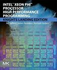 Intel Xeon Phi Processor High Performance Programming: Knights Landing Edition by Avinash Sodani, James Reinders, James Jeffers (Paperback, 2016)