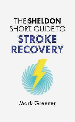 1 of 1 - The Sheldon Short Guide to Stroke Recovery-ExLibrary