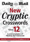 The Daily Mail: New Cryptic Crosswords 12: A New Compilation of 100  Daily Mail  Crosswords by Octopus Publishing Group (Paperback, 2010)