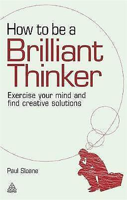 1 of 1 - How to be a Brilliant Thinker: Exercise Your Mind and Find Creative-ExLibrary
