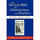The Survival Bible for Administrators and Teachers 9781440193248 Hardcover