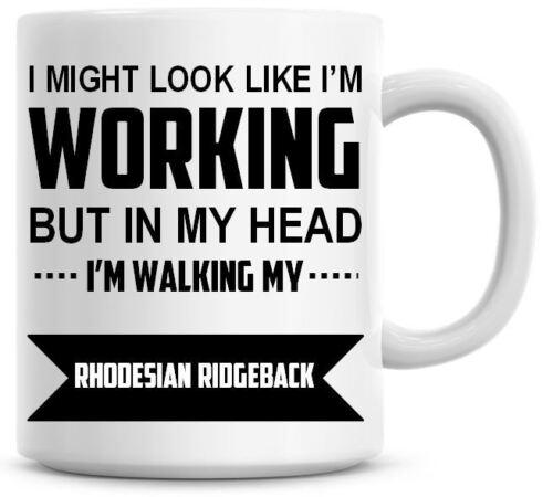 WALKING MY RHODESIAN RIDGEBACK Novelty//Funny Printed Coffee//Tea Mug Gift 269