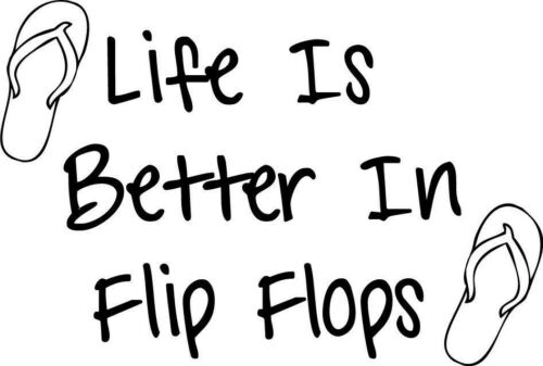 LIFE IS BETTER IN FLIP FLOPS Decor vinyl wall decal quote sticker Inspiration