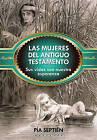Las Mujeres del Antiguo Testamento Sus: Sus Vidas Son Nuestra Esperanza by Pia Septien (Paperback / softback, 2011)