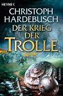 Der Krieg der Trolle / Die Trolle Bd.4 von Christoph Hardebusch (2012, Taschenbuch)
