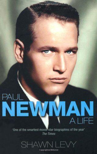 Paul Newman: A Life,Shawn Levy- 9781845135874
