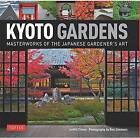 Kyoto Gardens: Masterworks of the Japanese Gardener's Art by Judith Clancy, Ben Simmons (Hardback, 2015)