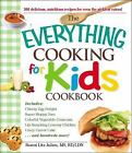 Everything®: The Everything Cooking for Kids Cookbook by Julien Ronni Litz (2010, Paperback)