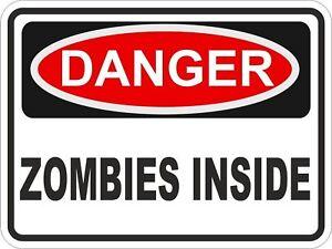 1x DANGER ZOMBIES INSIDE WARNING FUNNY VINYL STICKER