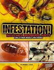 Infestation!: Roaches, Bedbugs, Ants, and Other Insect Invaders by Sharon L Reith (Hardback, 2013)