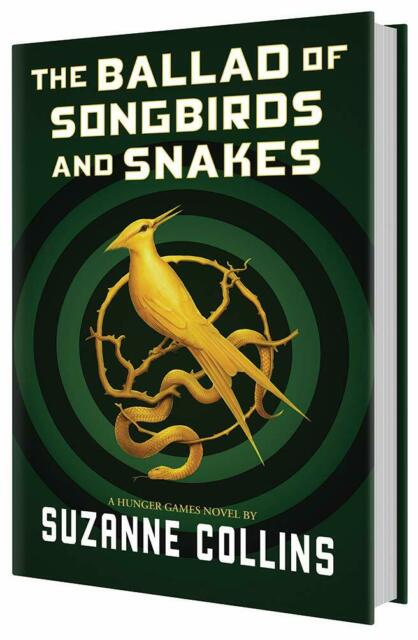 The Ballad of Songbirds and Snakes : (A Hunger Games Novel) By Suzanne Collins