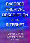 Encoded Archival Description on the Internet by Wendy M. Duff, Daniel V. Pitti (Paperback, 2002)