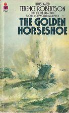 The Golden Horseshoe (U-99, Otto Kretschmer)  by Terence Robertson