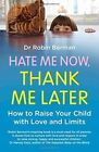 Hate Me Now, Thank Me Later by Robin E. Berman (Paperback, 2014)