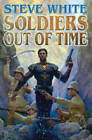 Soldiers Out of Time by Steve White (Book, 2016)