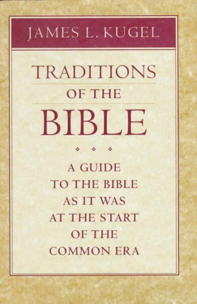 Traditions of the Bible : A Guide to the Bible As It Was at the Start of the ...