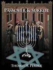 Passover & Sukkot by Thomas H. Perdue (Paperback, 2011)