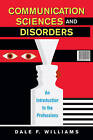 Communication Sciences and Disorders: An Introduction to the Professions by Dale F. Williams (Hardback, 2008)