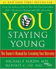 You: Staying Young: The Owner's Manual for Extending Your Warranty by Michael F Roizen, Mehmet Oz (Hardback)