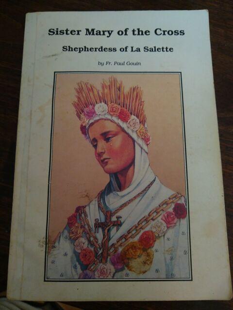 SISTER MARY OF CROSS: SHEPHERDESS OF LA SALETTE MELANIE By Paul Gouin