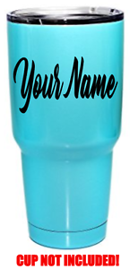 YOUR-TEXT-Vinyl-Decal-Tumbler-Sticker-Window-Bumper-CUSTOM-Personalized-Cup-Name