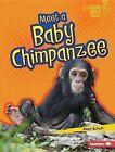 Meet a Baby Chimpanzee by Mari C Schuh (Hardback, 2015)