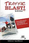 Traffic Blast!: The Incredible 31 Day Plan Generating Massive Online Traffic and Increasing Online Revenue! by MR Kit Elliott (Paperback / softback, 2010)