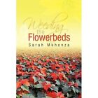 Weeding The Flowerbeds 9781425799991 by Sarah Mkhonza Hardcover