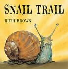 Snail Trail by Ruth Brown (Hardback, 2010)