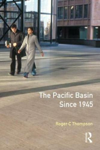 Pacific Basin since 1945 by Thompson, Roger C.
