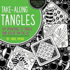 Take-Along Tangles: 104 Drawings to Tangle and Color on the Go by Jane Monk (Paperback, 2016)