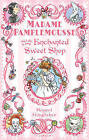 Madame Pamplemousse and the Enchanted Sweet Shop by Rupert Kingfisher (Hardback, 2010)