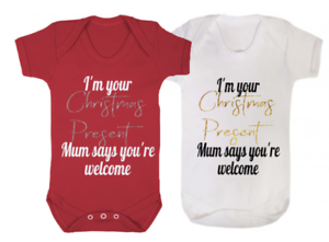 I/'m your Christmas present Mum says you/'re welcome funny//joke baby vest present