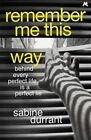 Remember Me This Way: A Dark, Twisty and Suspenseful Thriller by Sabine Durrant (Hardback, 2014)