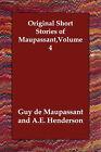 Original Short Stories of Maupassant, Volume 4 by Guy de Maupassant (Paperback / softback, 2006)